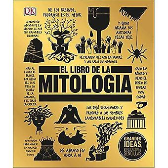 El Libro de la Mitolog a (Big Ideas Simply Explained)