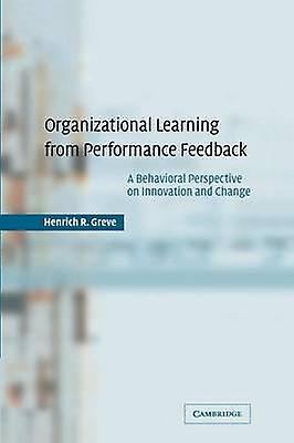 Organizational Learning from Perforhommece Feedback by Greve & Henrich R.