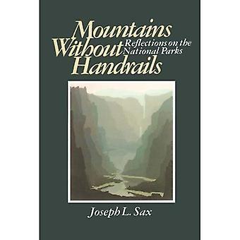 Bergen zonder leuningen: Beschouwingen over de nationale parken