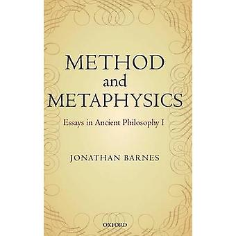 Method and Metaphysics Essays in Ancient Philosophy I by Barnes & Jonathan