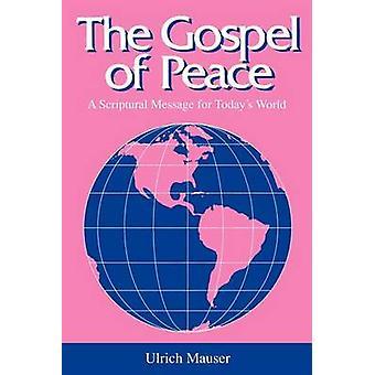 L'Évangile de la paix A Message biblique pour Todays monde par Mauser & Ulrich