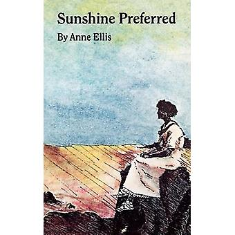 Sunshine Preferred The Philosophy of an Ordinary Woman by Ellis & Anne