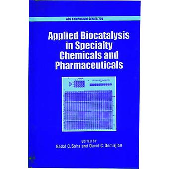Applied Biocatalysis in Specialty Chemicals and Pharmaceuticals by Demirjian & David C.