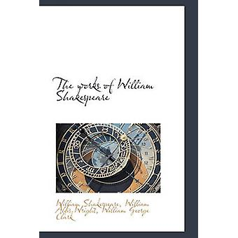 The works of William Shakespeare by Shakespeare & William