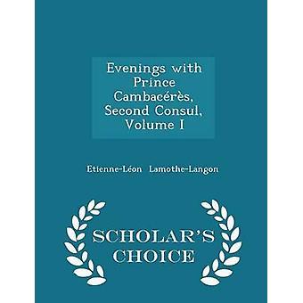 Avonden met Prins Cambacrs tweede Consul Volume ik geleerden keuze Edition door LamotheLangon & EtienneLon
