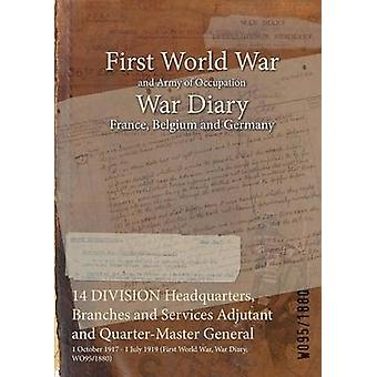 14 DIVISION Headquarters Branches and Services Adjutant and QuarterMaster General  1 October 1917  1 July 1919 First World War War Diary WO951880 by WO951880