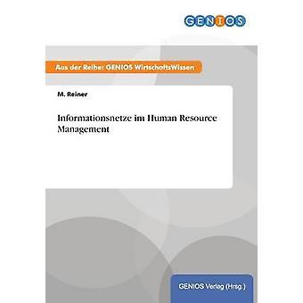 Informationsnetze Im Human Resource Management von Reiner & M.