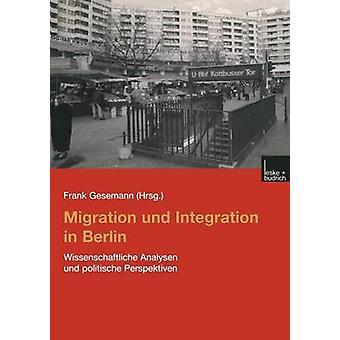 Migração e integração em Berlim Wissenschaftliche Analysen Und Politische Perspektiven por Gesemann & Frank
