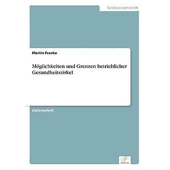 Mglichkeiten und Grenzen betrieblicher Gesundheitszirkel por Franke & Martin