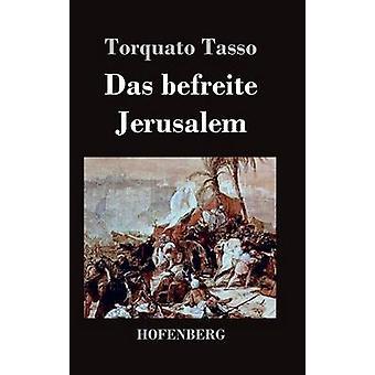 Das befreite Jérusalem par Tasso & Torquato