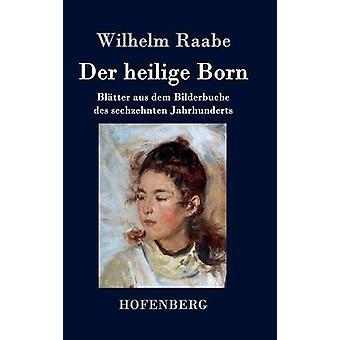 Der heilige Born par Raabe & Wilhelm