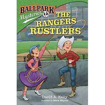 Ballpark Mysteries #12 - The Rangers Rustlers by David A Kelly - Mark