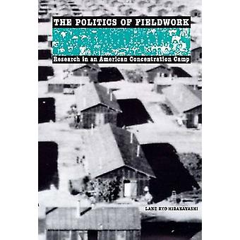 The Politics of Fieldwork - Research in an American Concentration Camp