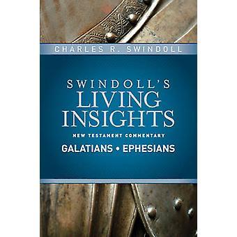 Insights on Galatians - Ephesians by Charles R Swindoll - 97814143937