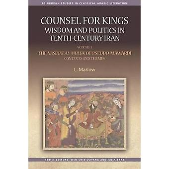 Counsel for Kings - Wisdom and Politics in Tenth-Century Iran - Volume