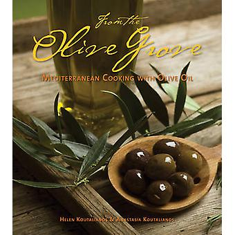 From the Olive Grove - Mediterranean Cooking with Olive Oil by Helen K