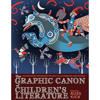 The Graphic Canon of Children's Literature - The Definitive Anthology