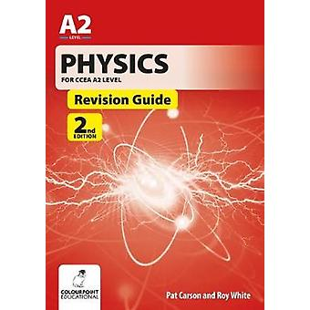 Physics for CCEA A2 Level Revision Guide - 2nd Edition by Physics for