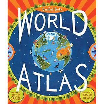 Barefoot Books World Atlas by Nicholas Crane - David Dean - 978184686