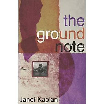 The Groundnote by Janet Kaplan - 9781882295197 Book