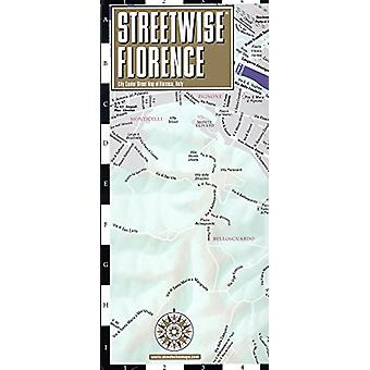Streetwise Florence Map - Laminated City Center Street Map of Florenc