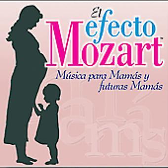 Efecto Mozart-Musica Para Mamas Y Futuras Mamas - El Efecto Mozart M Sica Para Mam S Y Futuras Mam S [CD] USA import