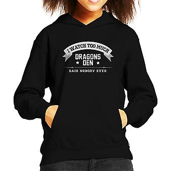 I Watch Too Much Dragons Den Said Nobody Ever Kid's Hooded Sweatshirt
