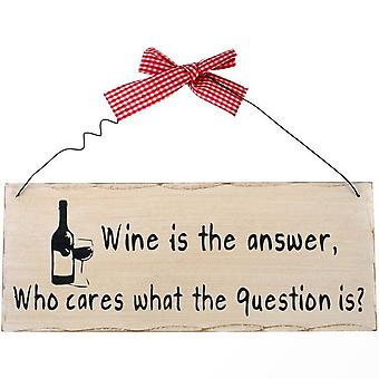 Something Different Wine Is The Answer Hanging Sign