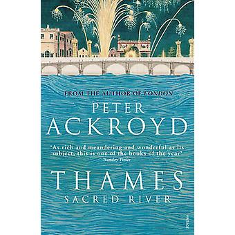 Thames - Sacred River by Peter Ackroyd - 9780099422556 Book