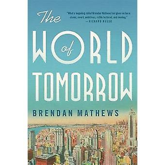 The World of Tomorrow by The World of Tomorrow - 9780316382182 Book