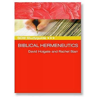 Biblical Hermeneutics by David Holgate - Rachel Starr - 9780334040040
