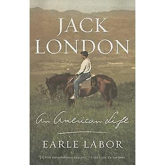 Jack London - An American Life by Earle Labor - 9780374534912 Book