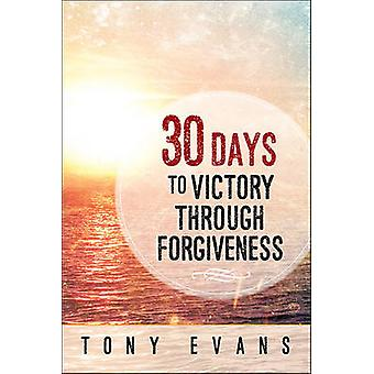 30 Days to Victory Through Forgiveness by Tony Evans - 9780736961851