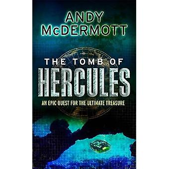The Tomb of Hercules by Andy McDermott - 9780755339150 Book