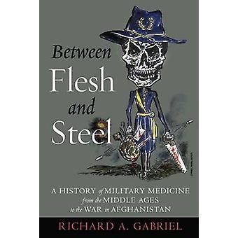Zwischen Fleisch und Stahl - eine Geschichte der Militärmedizin aus der Midd