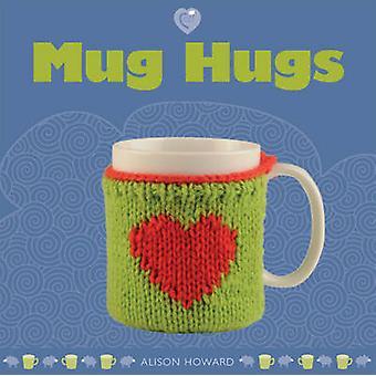 Mug Hugs by Alison Howard - 9781861086907 Book