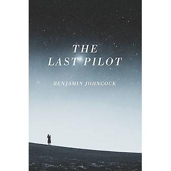 The Last Pilot by Benjamin Johncock - 9781908434845 Book