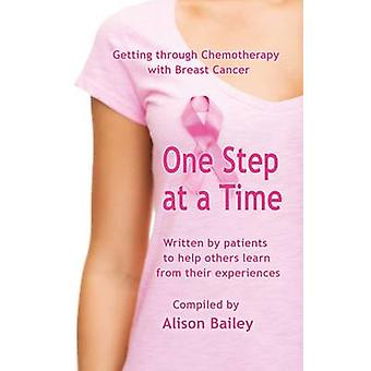 One Step at a Time - Getting Through Chemotherapy with Breast Cancer b
