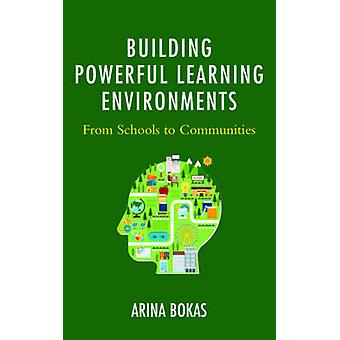 Building Powerful Learning Environments - From Schools to Communities
