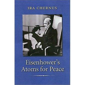 Eisenhower's atomen voor de vrede door Ira Chernus - 9781585442195 boek