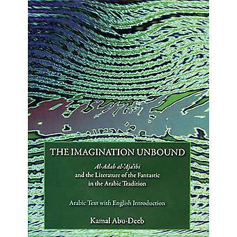 Den fantasi Unbound - Al-Adab Al-'Aja' ibi och litteraturen av th