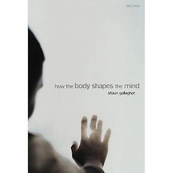 Hoe het lichaam vormen de geest