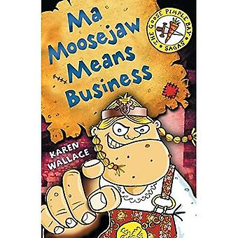 Ma Moosejaw Means Business (Goosepimple Bay Sagas)