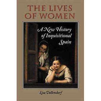 Lives of Women A New History of Inquisitional Spain