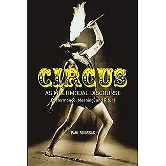 Circus as Multimodal Discourse: Performance, Meaning, and Ritual