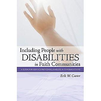 A Guide to met inbegrip van personen met een handicap in geloofsgemeenschappen: A Guide for serviceproviders, gezinnen en congregaties