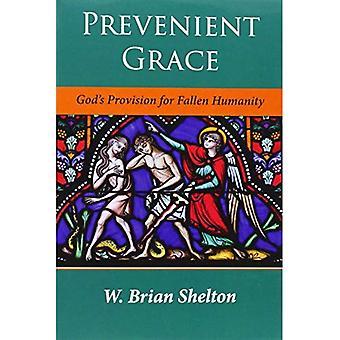 Prevenient Grace: God's Provision for Fallen Humanity