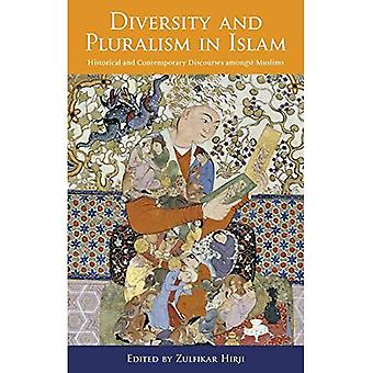 Diversity and Pluralism in Islam: Historical and Contemporary Discourses Amongst Muslims