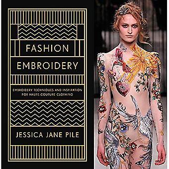 Mode Stickerei: Sticktechniken und Inspiration für Haute-Couture-Kleidung (gebundene Ausgabe)