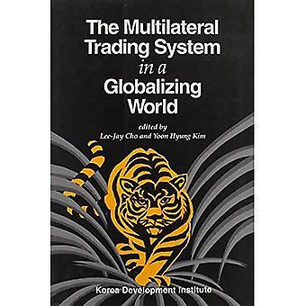 Das multilaterale Handelssystem in einer globalisierten Welt